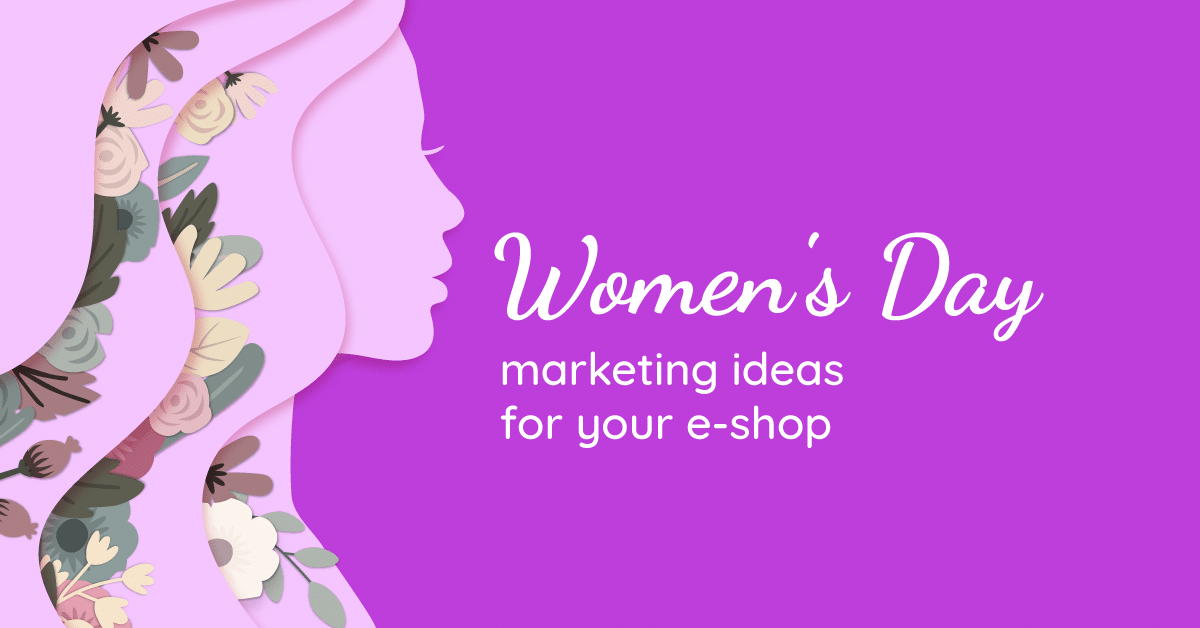 Women's day marketing ideas for your e-shop