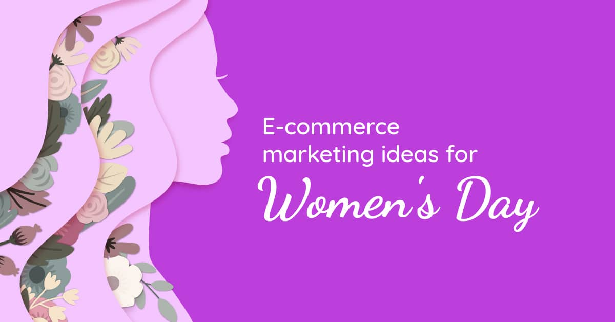 E-commerce marketing ideas for International Women's Day