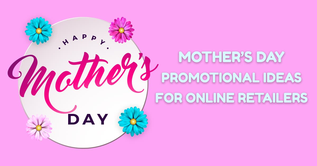 Mother's Day e-commerce marketing ideas