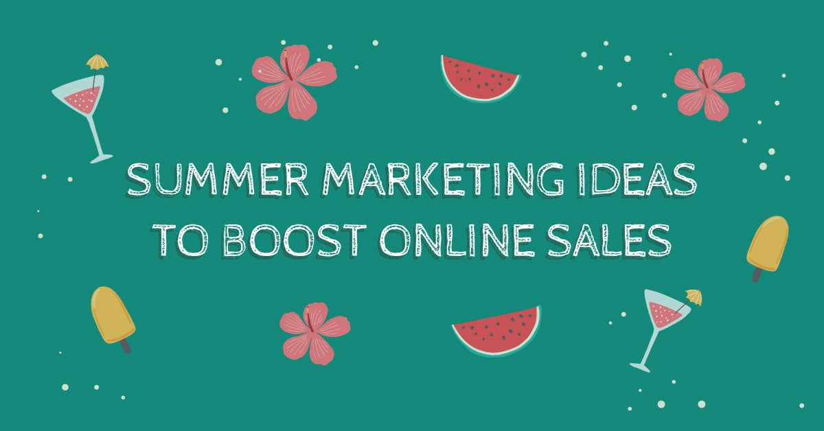 e-commerce marketing ideas for summer sales
