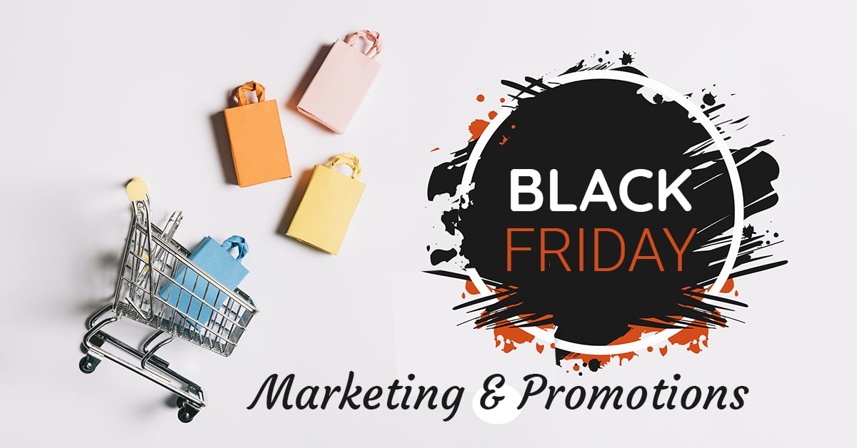 Black friday marketing and promotions