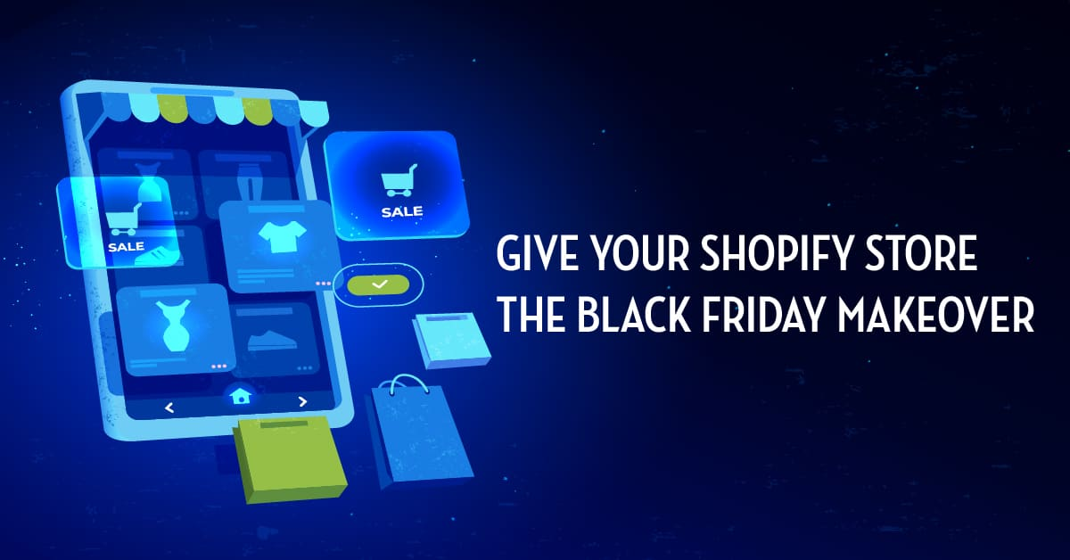 GIVE YOUR SHOPIFY STORE THE BLACK FRIDAY MAKEOVER