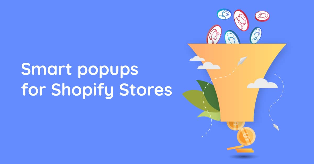 SMART POP UPS FOR SHOPIFY STORES