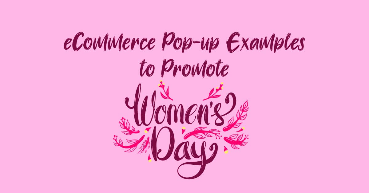 eCommerce Pop-up Examples to Promote Women's Day