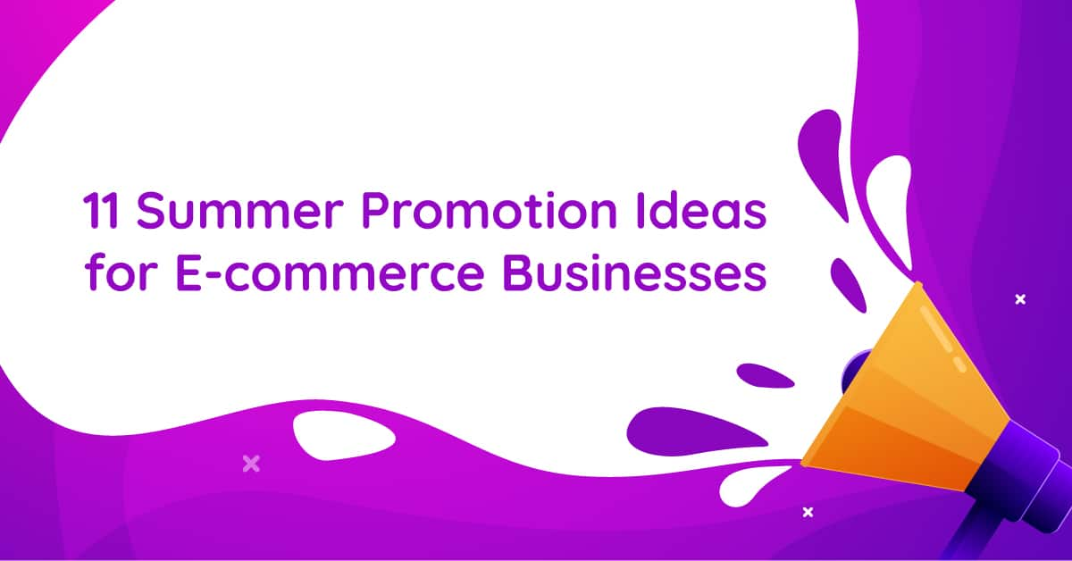 Summer Promotion Ideas for Ecommerce Businesses
