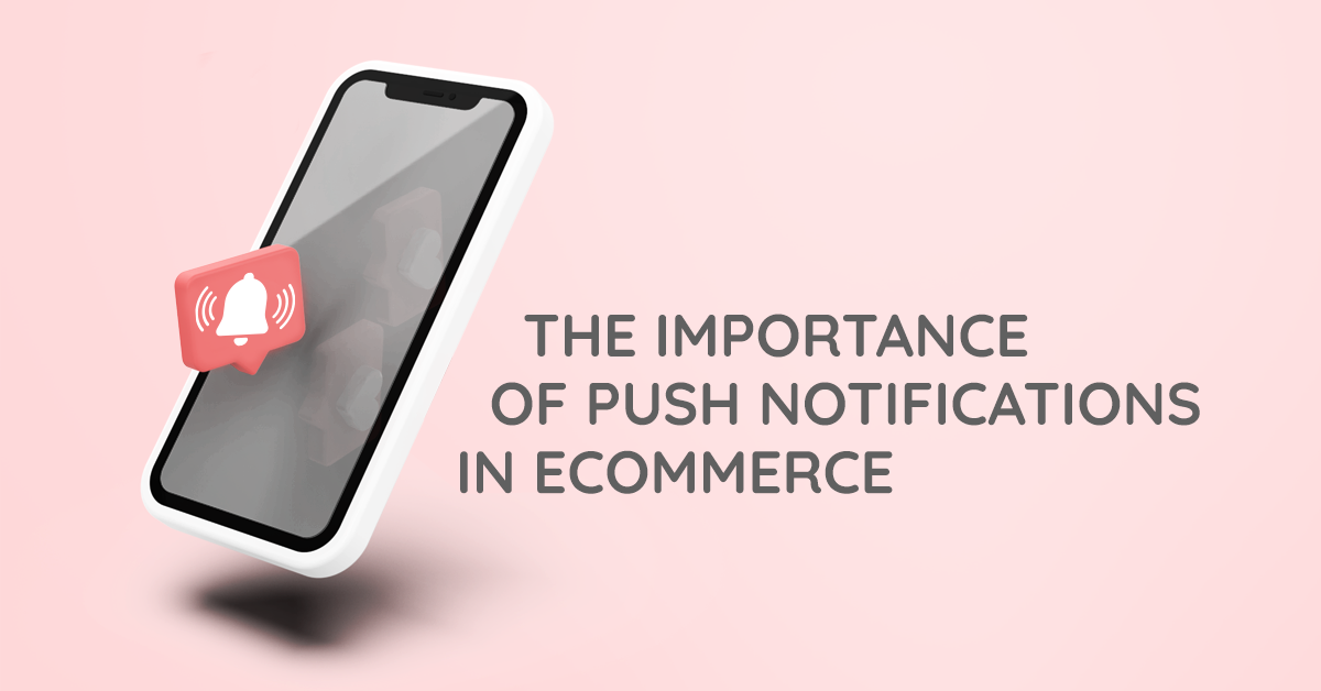 The Importance of Push Notifications in eCommerce